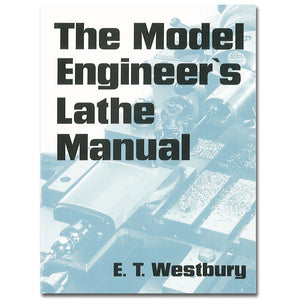 The Model Engineers Lathe Manual by Edgar T Westbury