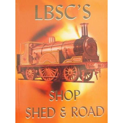 LBSC's Shop, Shed & Road