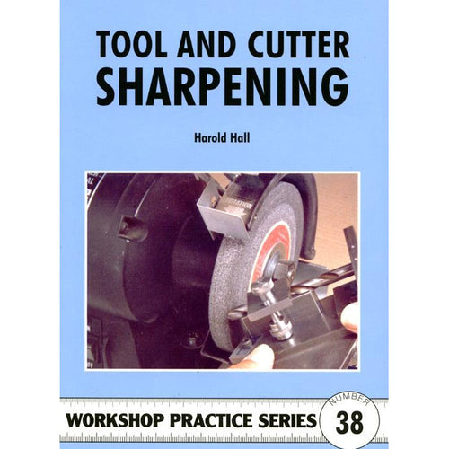 Tool and Cutter Sharpening by Harold Hall - Chester Machine Tools - Hobby Store