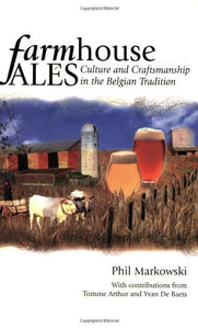 Farmhouse Ales: Culture and Craftsmanship in the European Tradition