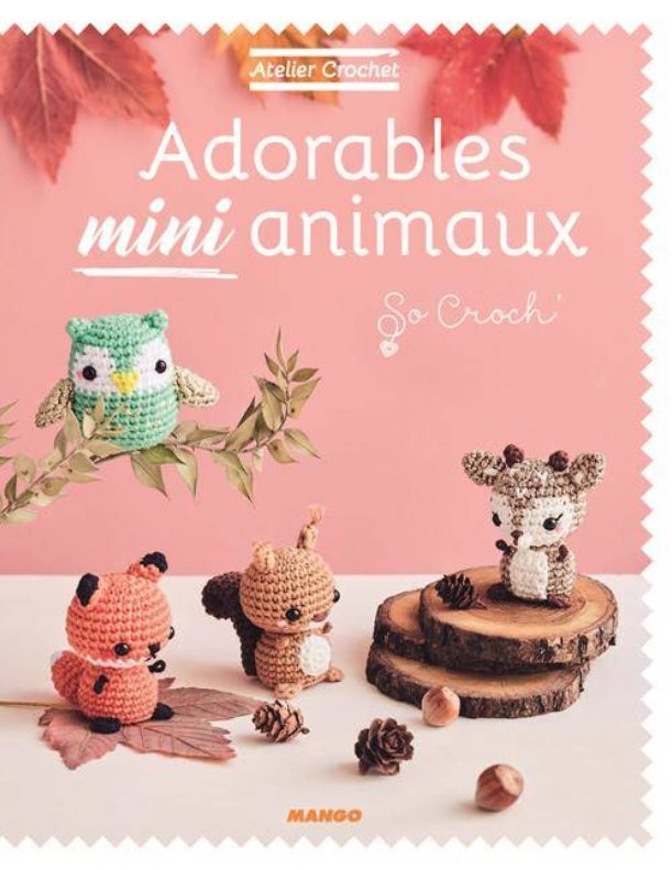 Atelier Crochet - Adorables Mini Animaux