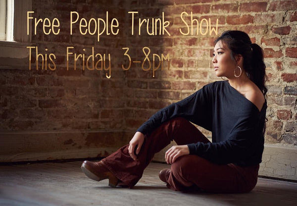 Free People Trunk Show - Friday Nov 11