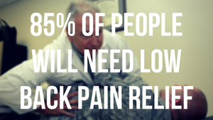 85% of People Will Need Low Back Pain Relief
