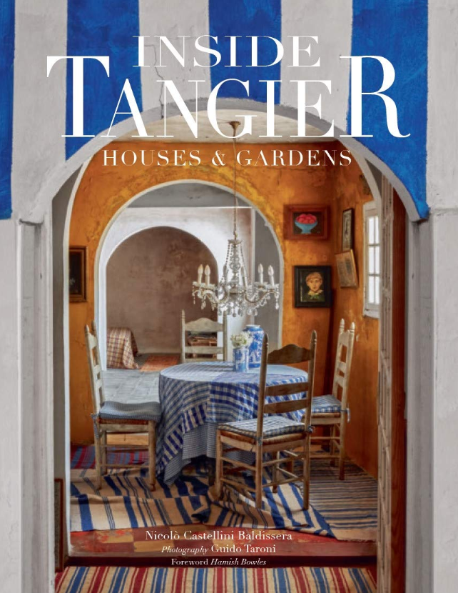 Inside Tangier: House & Gardens by Nicolò Castellini Baldiserra and Guido Taroni
