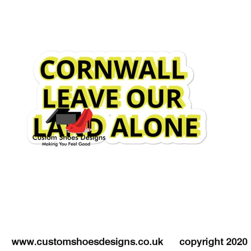 Cornwall Leave Our Land Alone Bubble-Free Stickers 5.5X5.5