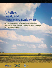 A Policy, Legal, and Regulatory Evaluation of the Feasibility of a National Pipeline Infrastructure for the Transport and Storage of Carbon Dioxide