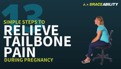 Are You Dealing with Tailbone Pain During Pregnancy? 13 Simple Steps You Can Take for Relief