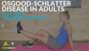 Blog about osgood-schlatter disease in adults and tips for exercise and treatment