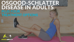 Osgood Schlatter Disease in Adults: Tips, Exercises & Treatment