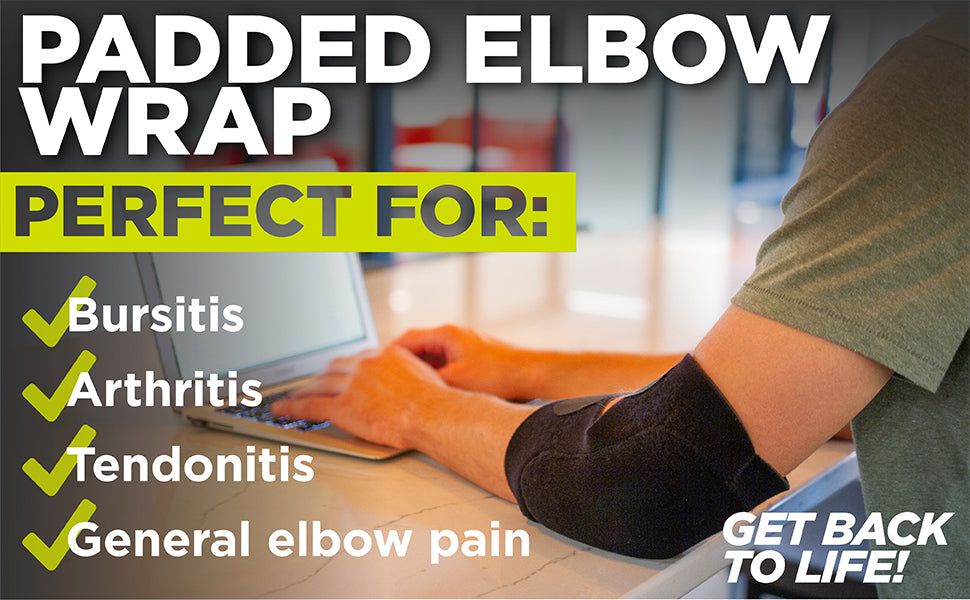 our padded elbow wrap is perfect for arthritis, tendonitis, and general elbow pain
