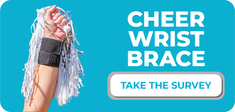 take our survey to let us know how our cheer wrist brace worked for you