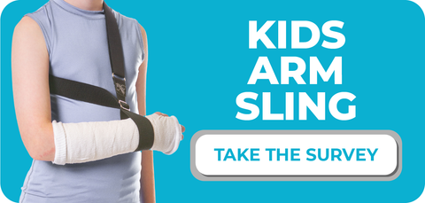click here to take the kids arm sling survey and let us know how the strap helped your child