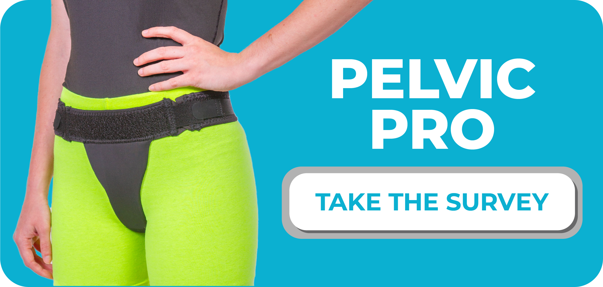 take our survey to let us know how our pelvic prolapse brace worked for you