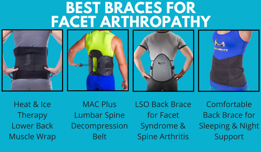 facet arthropathy braces to reduce pain and discomfort in your spine