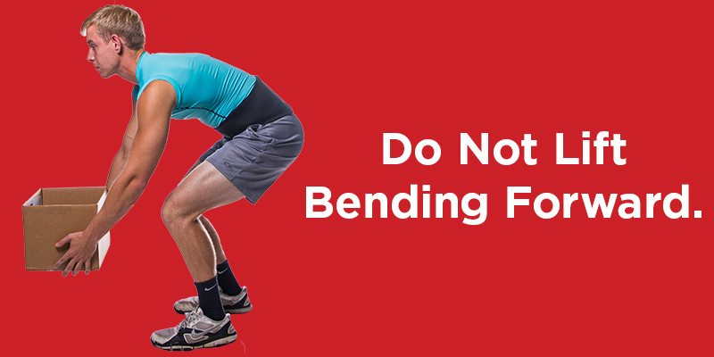 do not bend or twist forward when lifting heavy objects