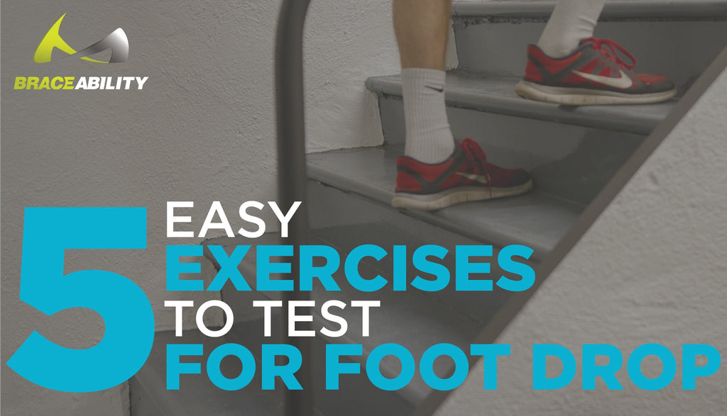 try these exercises to test for foot drop