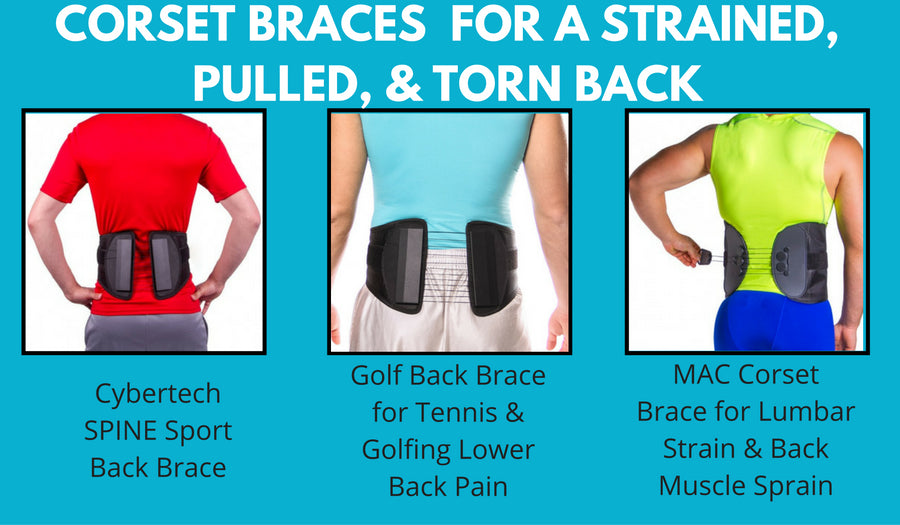 Best corset brace for a strained, pulled and torn back muscle
