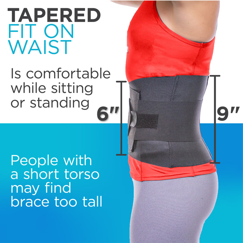 The lower back brace for chronic pain relief from sciatica and pinched nerves is 9 inches tall