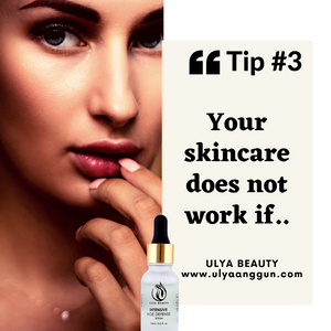 Tip #3 - Your Skin care Products Will Not Work