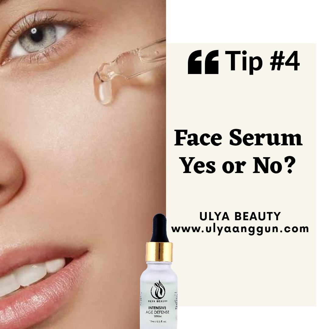 Tip #4: Face Serums: Yes or No?