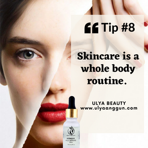 TIP #8: Skincare Is a Whole Body Routine