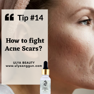 Tip #14:  HOW TO FIGHT ACNE SCARS?