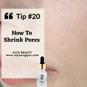 Tip #20: How to Shrink Your Pores