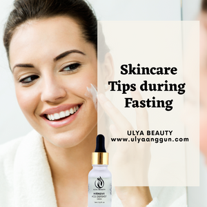 Skin Care Tips During Fasting