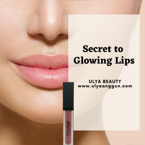 SECRETS TO GLOWING LIPS