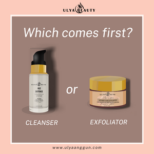 Cleanse or Exfoliate? Which comes first?