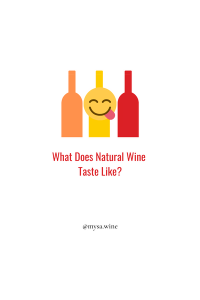 WHAT DOES NATURAL WINE TASTE LIKE?