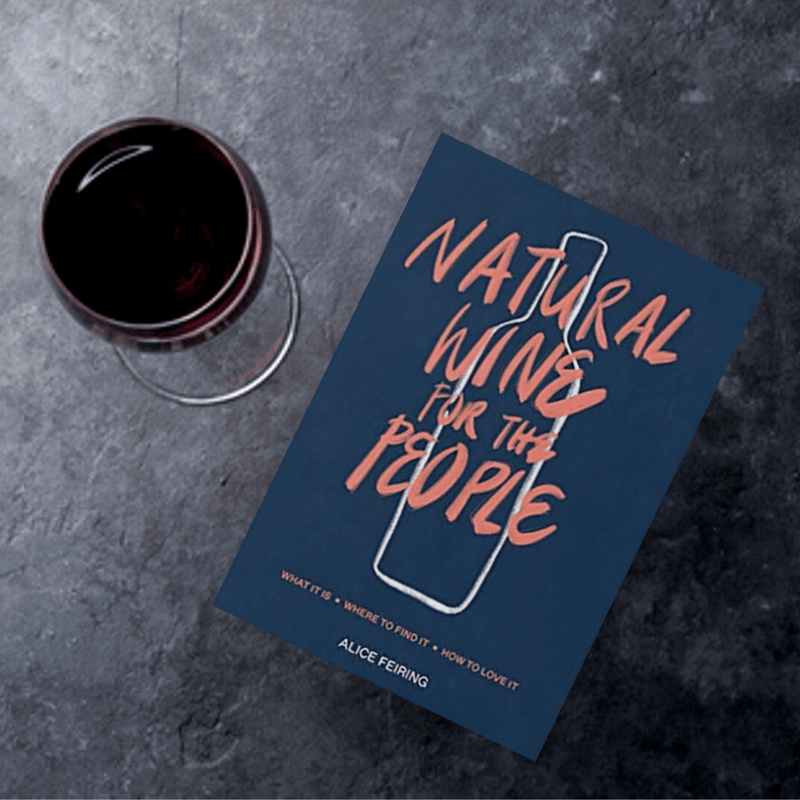 Natural wine for the people natural wine book