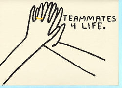 Teammates For Life Card