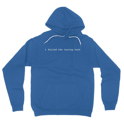 I Failed the Turing Test Fleece Pullover Hoodie