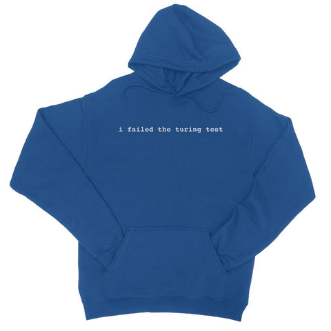 I Failed the Turing Test College Hoodie