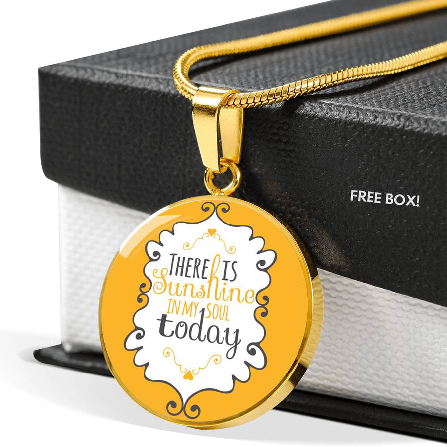 There is Sunshine in my Soul today - Luxury Necklace