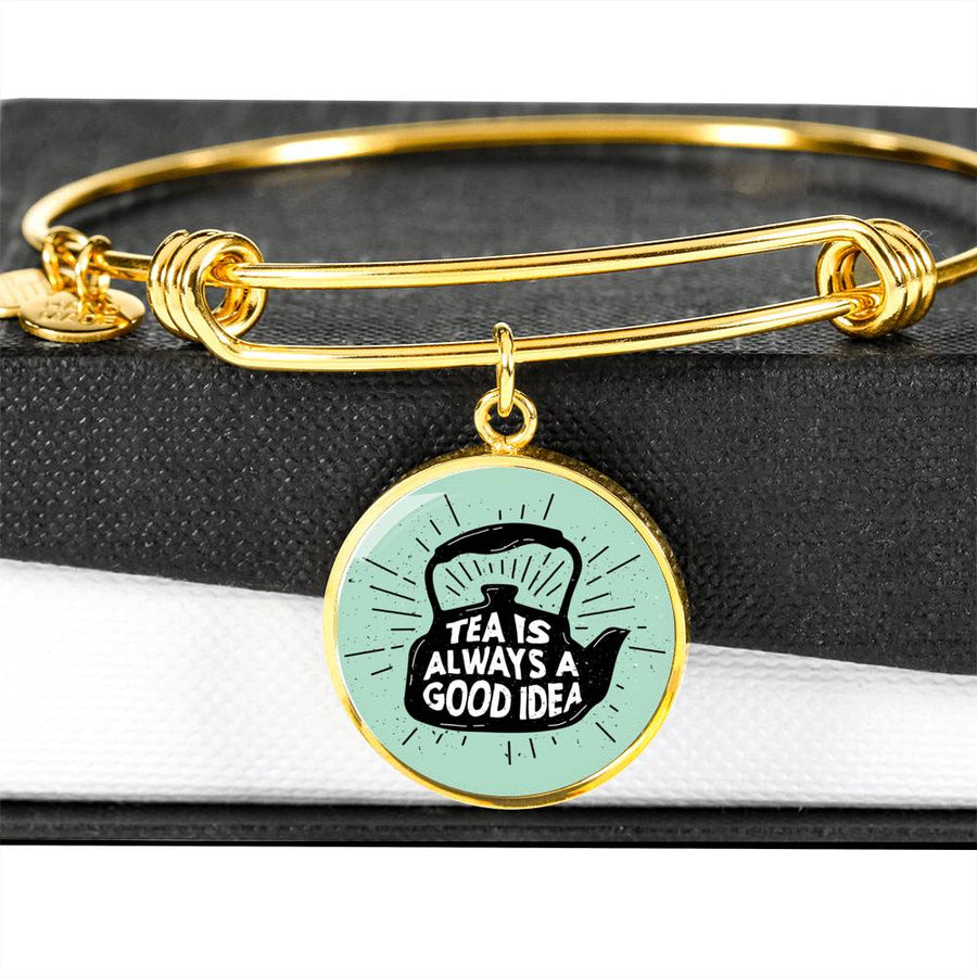 Tea is Always a good Idea - Circle Bangle