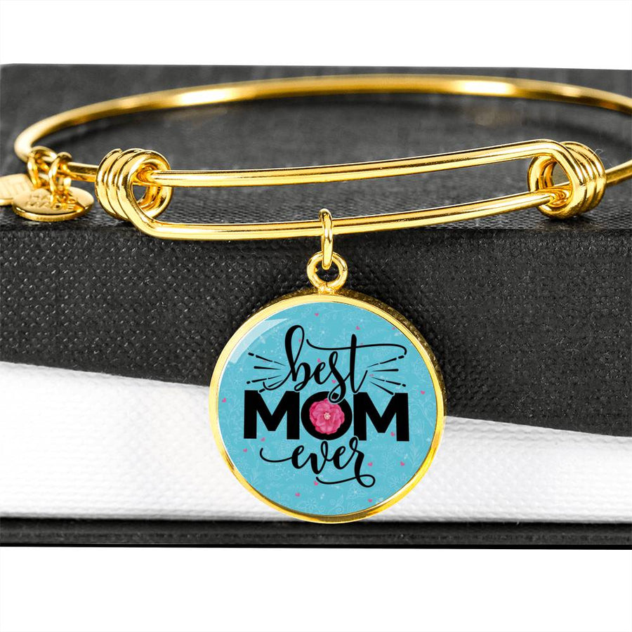 Best Mom Ever - Circle Bangle