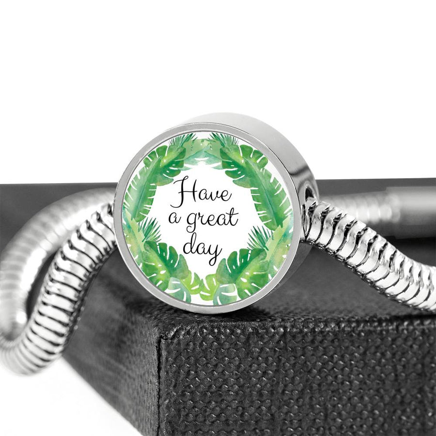 Have a great day - Steel Bracelet