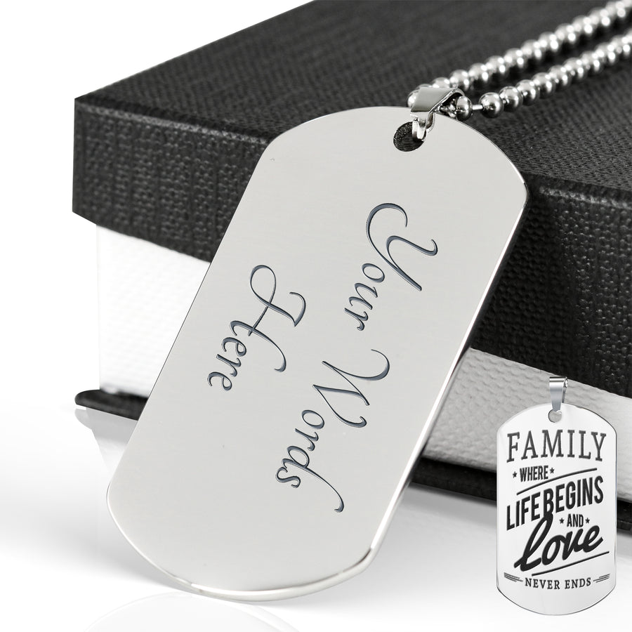 Family, Where Life Begins... - Luxury Military Dog Tag