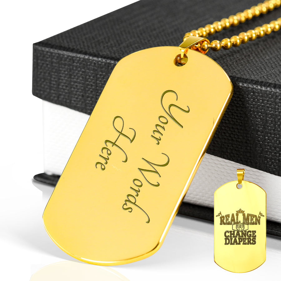 Real Men Change Diapers - Luxury Military Dog Tag (18k Gold Plated)