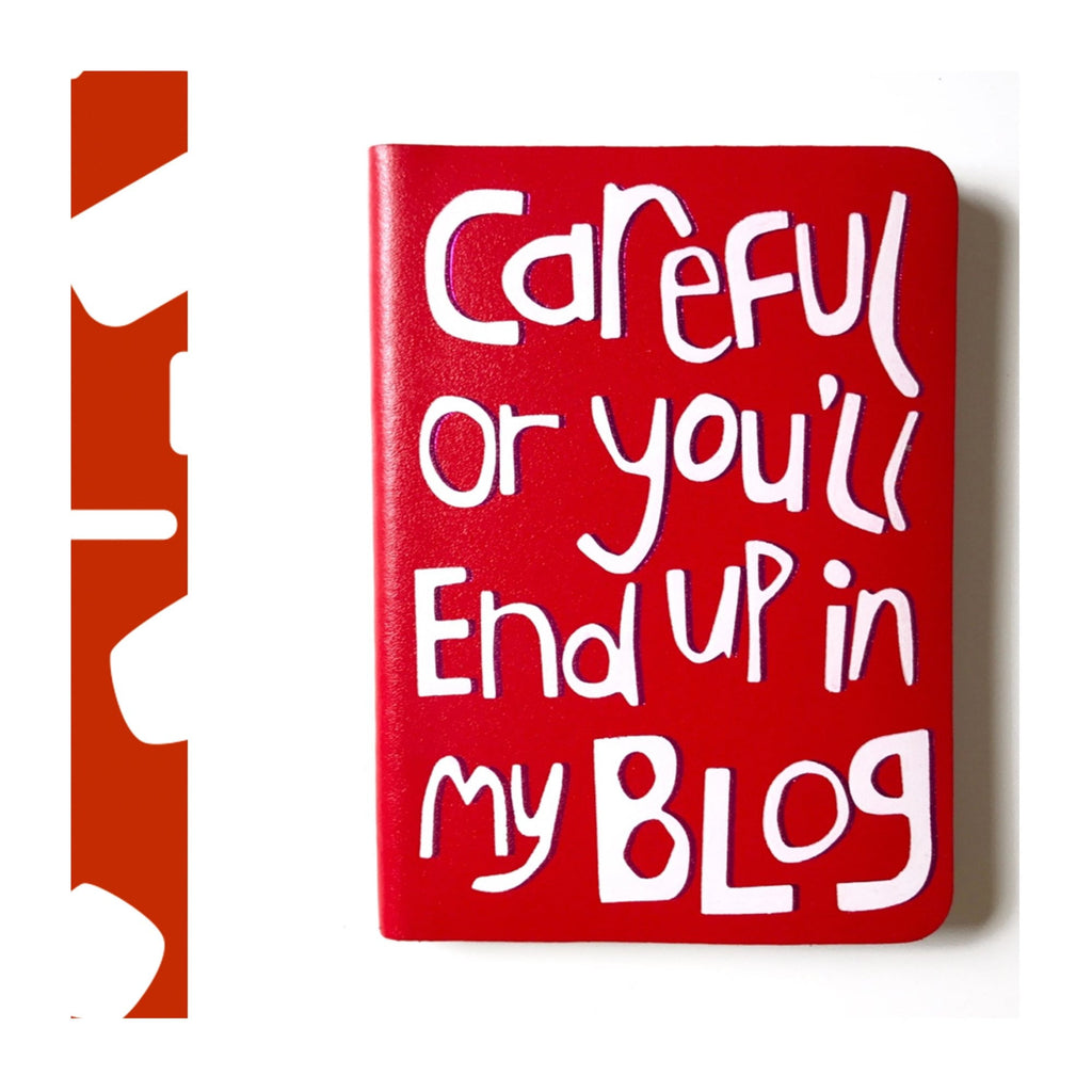 "Printed Leather Notebook ""Careful or You'll End Up in my Blog"" from ARK Colour Collective"