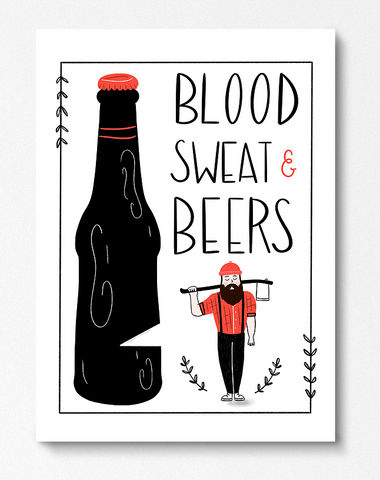 Blood, Sweat and Beers Print