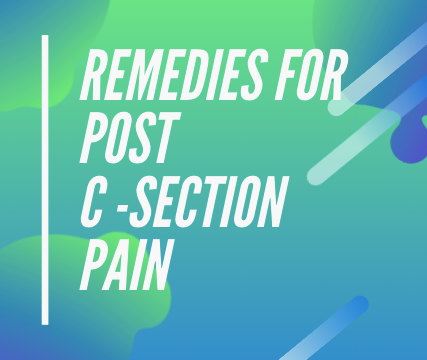 Remedies for potential pain after C-section