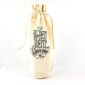 The Best Guests Bring Wine Bottle Bag