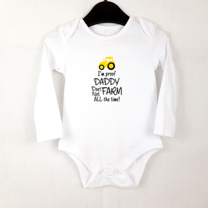 I'm Proof Daddy Doesn't Farm All The Time! - Baby Onesie