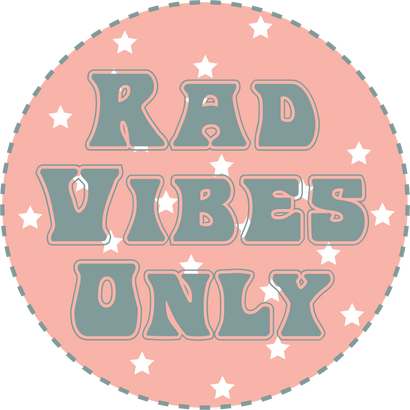 Rad Vibes Only