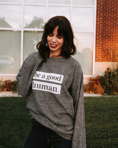 Be A Good Human Cozy Crew