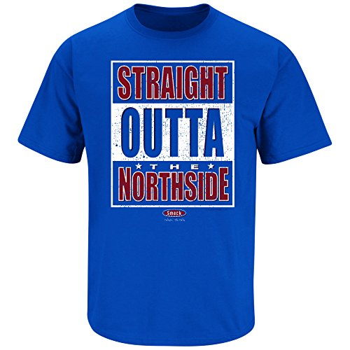 Nalie Sports Chicago Baseball Fans. Straight Outta The Northside. Blue T-Shirt (S-5X)