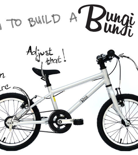 How to build a Bungi Bungi Kids Bike
